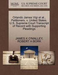 Orlando James Vigi Et Al., Petitioners, V. United States. U.S. Supreme Court Transcript of Record with Supporting Pleadings