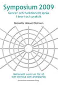 Symposium 2009 : genrer och funktionellt språk i teori och praktik