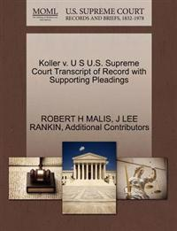 Koller V. U S U.S. Supreme Court Transcript of Record with Supporting Pleadings