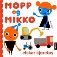 Mopp og Mikko elskar kjøretøy - Kari Stai pdf epub