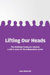 Lifting our heads - the challenge facing our schools: a call-to-arms for th