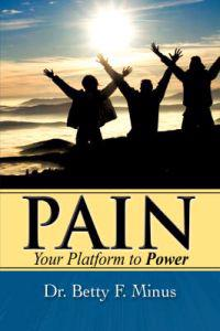 Pain, Your Platform to Power