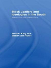 Black Leaders and Ideologies in the South