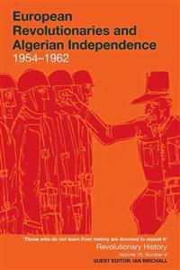 European Revolutionaries and Algerian Independence
