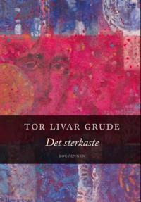 Det sterkaste - Tor Livar Grude | Ridgeroadrun.org