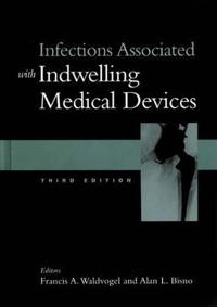 Infections Associated With Indwelling Medical Devices