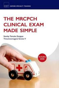 The MRCPCH Clinical Exam Made Simple