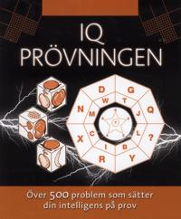 IQ prövningen : över 500 problem som sätter din intelligens på prov