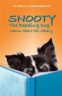 "Snooty the Reading Dog Learns about the Library: Snooty Learn How to ""Use"" the Library"