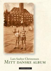 Mitt danske album - Lars Saabye Christensen | Inprintwriters.org