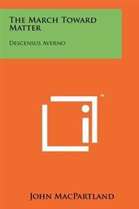 The March Toward Matter: Descensus Averno