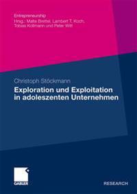 Exploration Und Exploitation in Adoleszenten Unternehmen