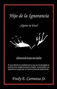 Hijo de la Ignorancia/ Son of ignorance