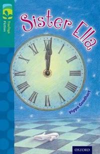 Oxford Reading Tree TreeTops Fiction: Level 16: Sister Ella
