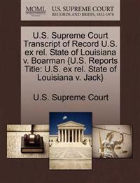 U.S. Supreme Court Transcript of Record U.S. Ex Rel. State of Louisiana V. Boarman {U.S. Reports Title