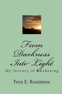 From Darkness Into Light: My Journey of Awakening