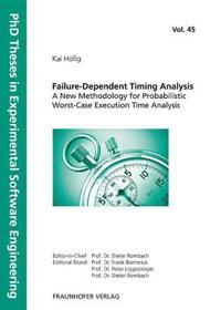 Failure-Dependent Timing Analysis - A New Methodology for Probabilistic Worst-Case Execution Time Analysis.