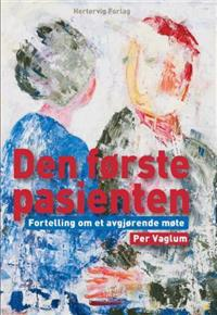 Den første pasienten - Per Vaglum | Inprintwriters.org
