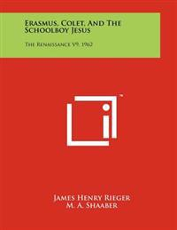 Erasmus, Colet, and the Schoolboy Jesus: The Renaissance V9, 1962