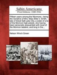 Fifteen Years Among the Mormons