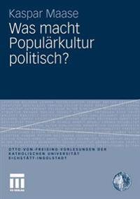 Was Macht Popul rkultur Politisch?