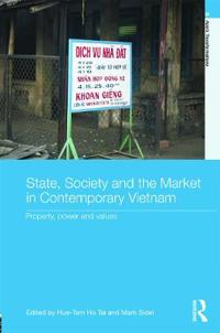 State, Society and the Market in Contemporary Vietnam