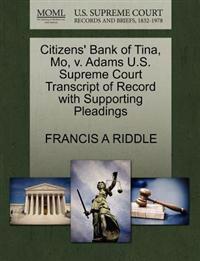 Citizens' Bank of Tina, Mo, V. Adams U.S. Supreme Court Transcript of Record with Supporting Pleadings