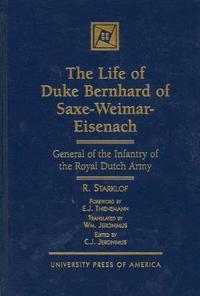 The Life of Duke Bernhard of Saxe-Weimar-Eisenach