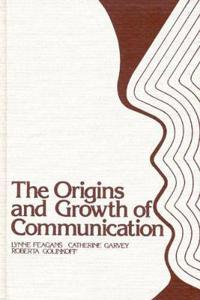 The Origins and Growth of Communication
