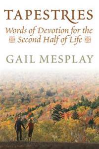 Tapestries: Words of Devotion for the Second Half of Life