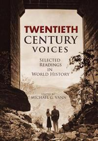 Twentieth Century Voices: Selected Readings in World History (Revised Edition)