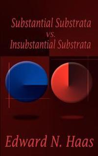 Substanital Substrata Vs. Insubstantial Substrata