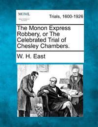 The Monon Express Robbery, or the Celebrated Trial of Chesley Chambers.