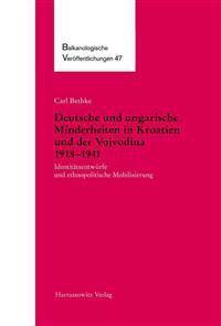 Deutsche Und Ungarische Minderheiten in Kroatien Und Der Vojvodina 1918-1941