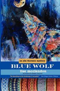 Blue Wolf: An Alix Thorssen Mystery
