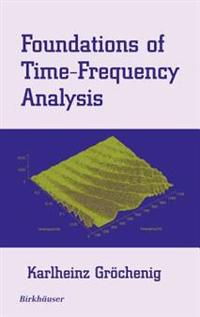 Foundations of Time-Frequency Analysis