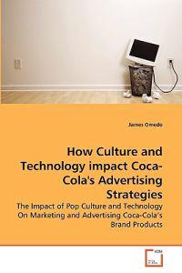 How Culture and Technology Impact Coca-Cola's Advertising Strategies