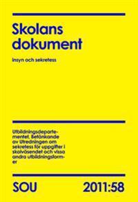Skolans dokument - insyn och sekretess : betänkande 2011:58