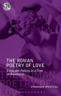 The Roman Poetry of Love