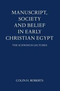 Manuscript, Society, and Belief in Early Christian Egypt
