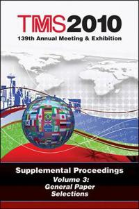 TMS 2010 139th Annual Meeting & Exhibition Supplemental Proceedings