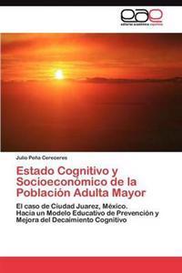 Estado Cognitivo y Socioeconomico de La Poblacion Adulta Mayor