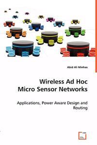Wireless Ad Hoc Micro Sensor Networks