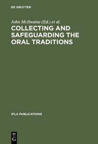Collecting and Safeguarding the Oral Traditions