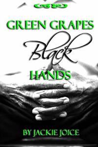 Green Grapes Black Hands