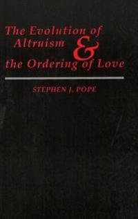 The Evolution of Altruism and the Ordering of Love