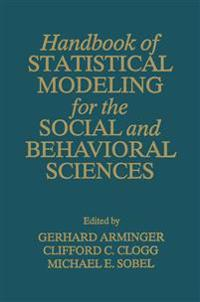 Handbook of Statistical Modeling for the Social and Behavioral Sciences