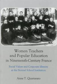Women Teachers and Popular Education in Nineteenth-Century France