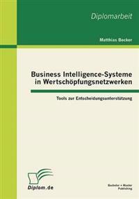 Business Intelligence-Systeme in Wertschopfungsnetzwerken