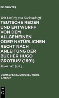 Teutsche Reden Und Entwurff Von Dem Allgemeinen Oder Nat rlichen Recht Nach Anleitung Der B cher Hugo Grotius' (1691)
